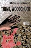 Think, Woodchuck