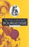 The Myth of the French Bourgeoisie