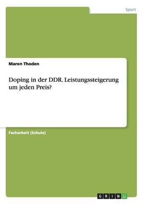 Doping in der DDR. Leistungssteigerung um jeden Preis?