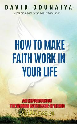 How to Make Faith Work in Your Life