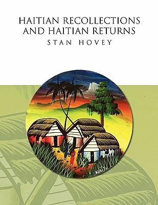 Haitian Recollections and Haitian Returns