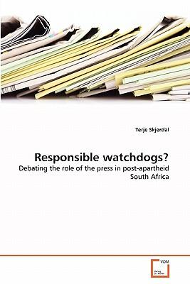 Responsible watchdogs?
