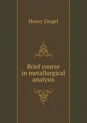 Brief Course in Metallurgical Analysis