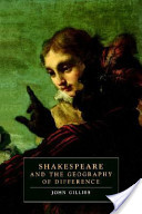 Shakespeare and the Geography of Difference