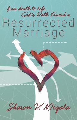 From Death to Life, God's Path Toward a Resurrected Marriage