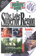The Insiders' Guide to the Lake Superior Region