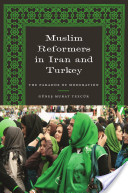 Muslim Reformers in Iran and Turkey