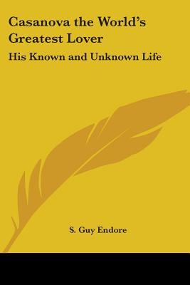 Casanova His Known and Unknown Life