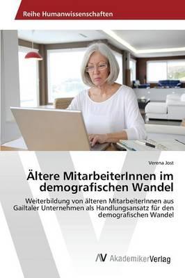 Ältere MitarbeiterInnen im demografischen Wandel