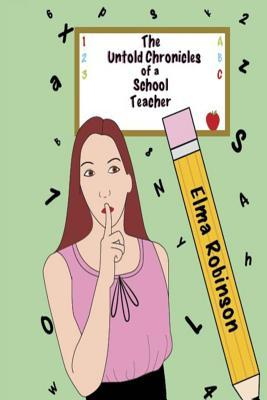 The Untold Chronicles of a School Teacher