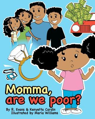 Momma, Are We Poor?