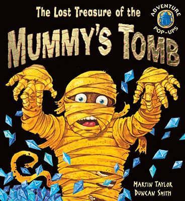 The Lost Treasure of the Mummy's Tomb (Adventure Pop-ups)