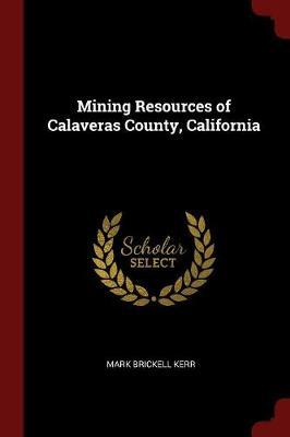 Mining Resources of Calaveras County, California