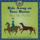 Ride Away on Your Horses