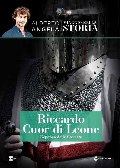 Riccardo Cuor di Leone. L'epopea delle Crociate