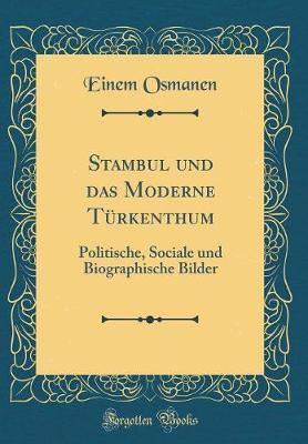 Stambul und das Moderne Türkenthum