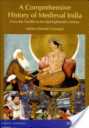 A Comprehensive History of Medieval India: From Twelfth to the Mid-Eighteenth Century