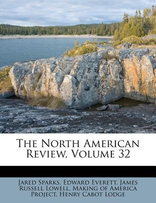 The North American Review, Volume 32