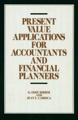 Present Value Applications for Accountants and Financial Planners