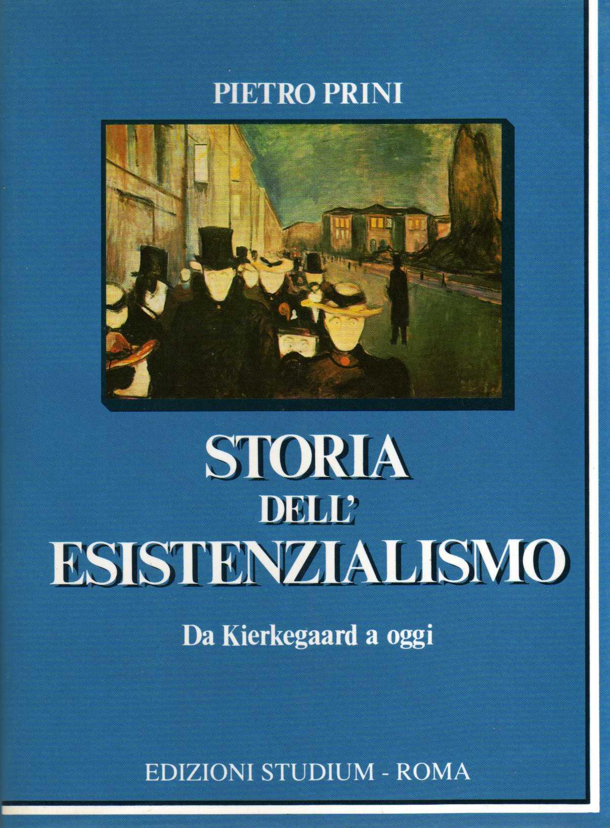Storia dell'esistenzialismo da Kierkegaard ad oggi