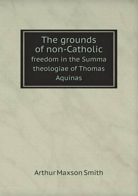 The Grounds of Non-Catholic Freedom in the Summa Theologiae of Thomas Aquinas