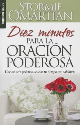 Diez minutos para la oración poderosa/ Ten minutes to the powerful prayer