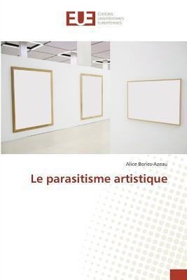 Le Parasitisme Artistique