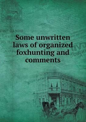 Some Unwritten Laws of Organized Foxhunting and Comments