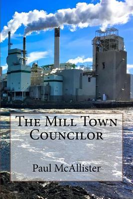 The Mill Town Councilor