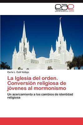 La Iglesia del orden. Conversión religiosa de jóvenes al mormonismo