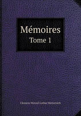 Memoires Tome 1