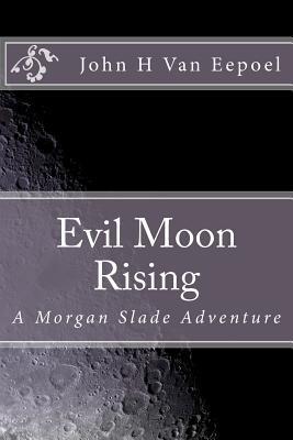 Evil Moon Rising