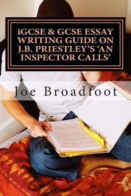 IGCSE & GCSE Essay Writing Guide on J. B. Priestley's An Inspector Calls