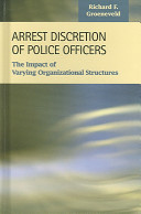 Arrest Discretion of Police Officers