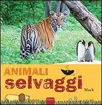 Animali selvaggi. Ediz. illustrata