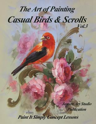 The Art of Painting Casual Birds and Scrolls Volume 3
