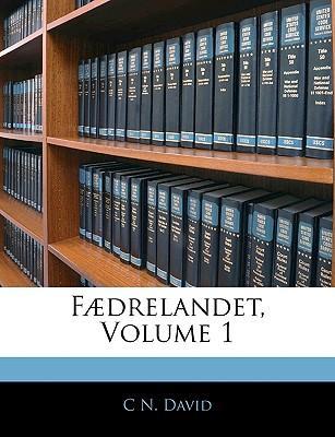 Faedrelandet, Volume 1