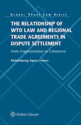 The Relationship of WTO Law and Regional Trade Agreements in Dispute Settlement