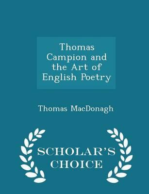 Thomas Campion and the Art of English Poetry - Scholar's Choice Edition
