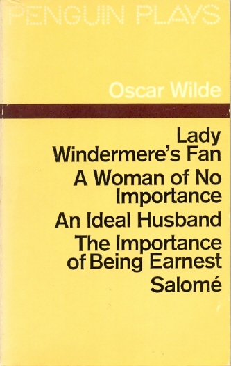 Lady Windermere´s Fan / A woman of no importance / An ideal husband / The importance of being earnest / Salomé
