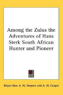 Among the Zulus the Adventures of Hans Sterk South African Hunter and Pioneer