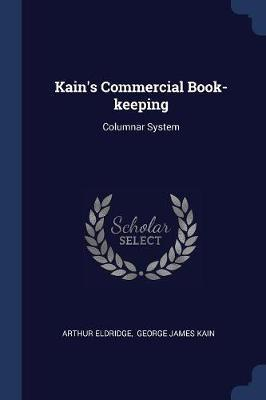 Kain's Commercial Book-Keeping