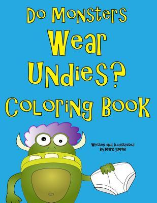 Do Monsters Wear Undies Coloring Book