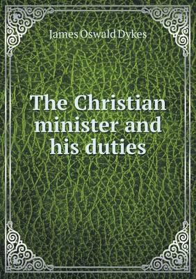 The Christian Minister and His Duties
