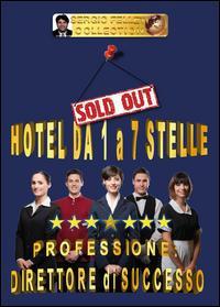 Hotel da 1 a 7 stelle. Professione direttore di successo