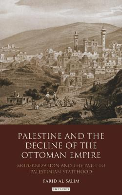 Palestine and the Decline of the Ottoman Empire