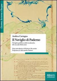 Il naviglio di Paderno. Un'opera pubblica nella Lombardia del secondo Settecento