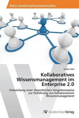 Kollaboratives Wissensmanagement im Enterprise 2.0