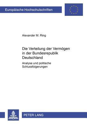 Die Verteilung der Vermögen in der Bundesrepublik Deutschland