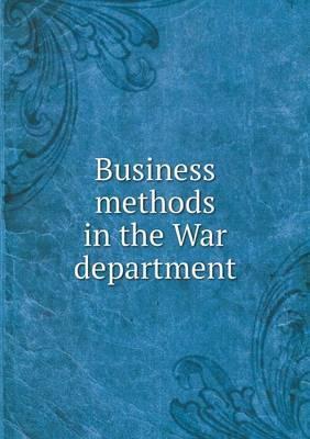 Business Methods in the War Department